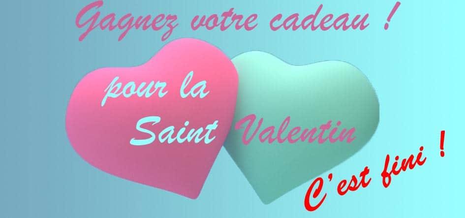 Gagnez votre cadeau pour la Saint Valentin. c'est fini !