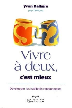 Parle-moi d'amour : Yvon Dallaire, Vivreà deux c'est mieux
