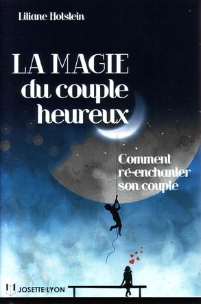 la magie du couple heureux, Liliane Holstein, edt : Josette Lyon